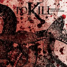 To Kill: When blood turns into stone