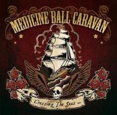 medicine_ball_caravan_crossing_the_seas_spreading_the_sins.jpg