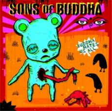 Sons Of Buddha - Buddha hates us all