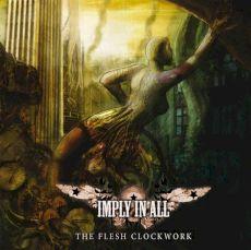 Imply In All - The Flesh Clockwork