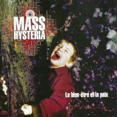 Mass Hysteria - Le Bien être et la paix
