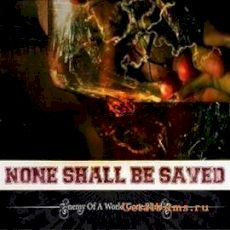 None Shall Be Saved: Enemy of a world gone blind