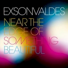 Exsonvaldes - Near the edge of something beautiful