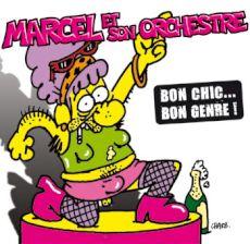 Marcel et Son Orchestre - Bon chic... bon genre!