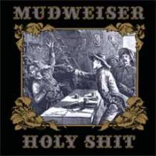 mudweiser: holy shit