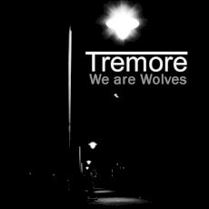 Tremore - We are wolves