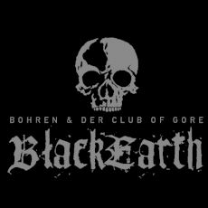 Bohren & Der Club of Gore - Black Earth