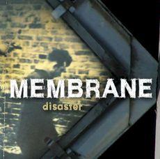 Membrane - Disaster