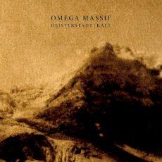 Omega Massif - Geisterstadt|Kalt [Réédition]