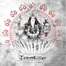 Teamkiller - Bound to Samsara