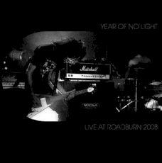 Year of No Light - Live at Roadburn 2008