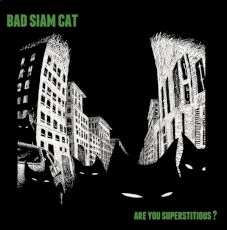 Bad Siam Cat - Are you supertitous ?