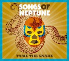 Songs of Neptune - Tame the snake