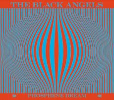 The Black Angels - Phosphene Dream