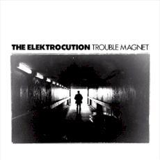 The Elektrocution - Trouble magnet