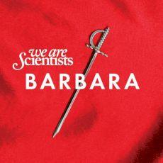 We Are Scientists - Barbara