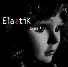 Elastik - Critik