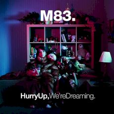 M83 - Hurry Up