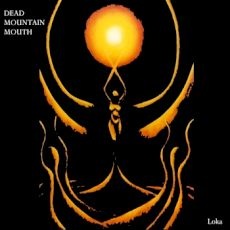 Dead Mountain Mouth - Loka