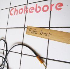 Chokebore - Falls best