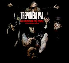 Treponem Pal - Evil music for evil people