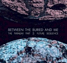 Between the Buried and Me - The Parallax II : Future sequence