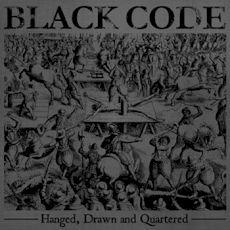Black Code - Hanged, Drawn and Quartered