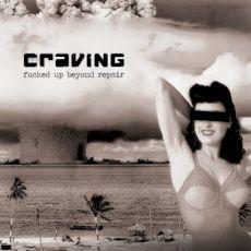 Craving - Fucked up beyond repair