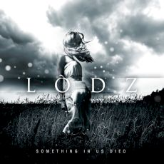 Lodz - Something in us died