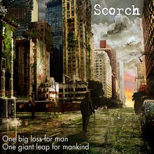 Scorch - One big loss for man one giant leap for mankind