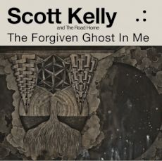 Scott Kelly and the Road Home - The forgive ghost in me