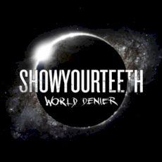 SHOWYOURTEETH - World denier
