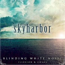 Skyharbor - Blinding White Noise - Illusion & Chaos