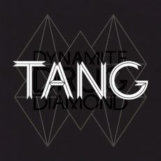 Tang - Dynamite Drug Diamond