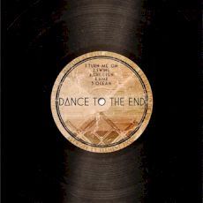 Dance to the End - Dance to the end