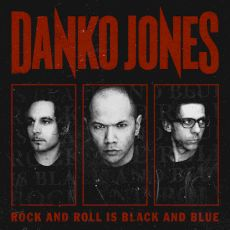 Danko Jones_Rock And Rock Is Black And BLue