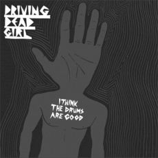 Driving Dead Girl - I think the drums are good