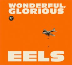 Eels - Wonderful, glorious