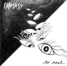 Fantasy - To real...