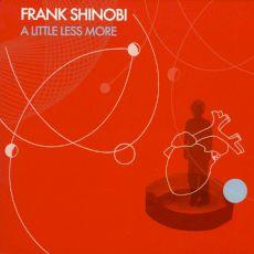 Frank Shinobi - A little less more