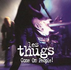 Les Thugs - Come on people!