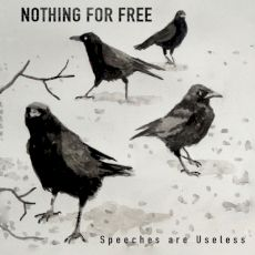 Nothing For Free - Speeches are useless