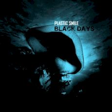 Plastic Smile - Black days