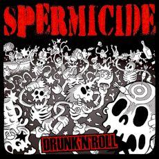 Spermicide_Drunk'n'Roll