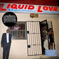The Experimental Tropic Blues Band -  Liquid love