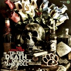 The Loyalties - 'Til The Death Of Rock And Roll