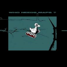 Who Needs Maps? - S/t