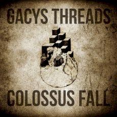 Gacys Threads   Colossus Fall - Split
