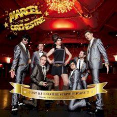 Marcel et Son Orchestre - C'est ma dernière surprise party!!