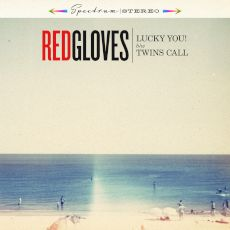 Red Gloves - Lucky you! / Twins call